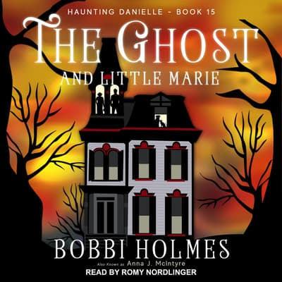 The Ghost and Little Marie  by Bobbi Holmes audiobook
