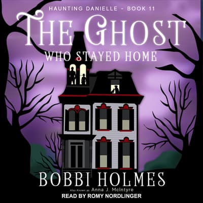 The Ghost Who Stayed Home  by Bobbi Holmes audiobook