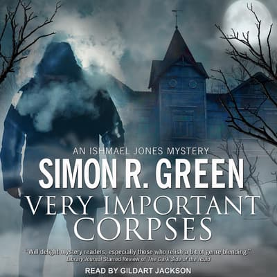 Very Important Corpses  by Simon R. Green audiobook
