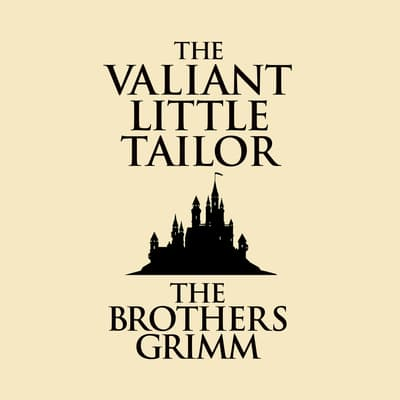 The Valiant Little Tailor by the Brothers Grimm audiobook