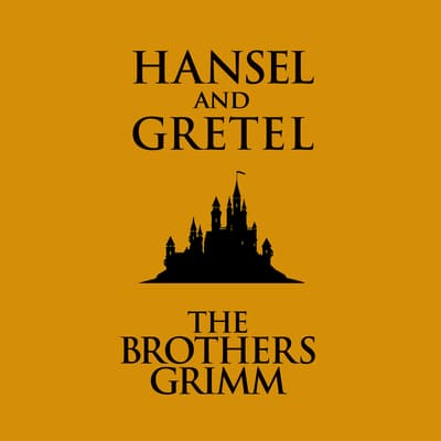Hansel and Gretel by the Brothers Grimm audiobook