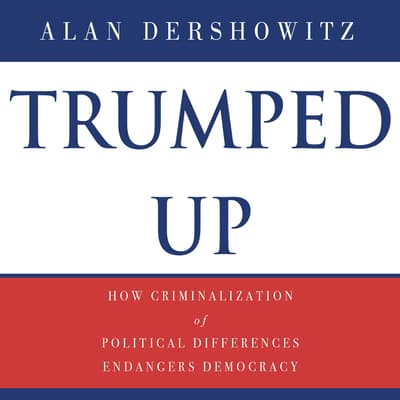 Trumped Up by Alan M. Dershowitz audiobook