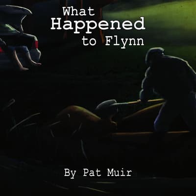 What Happened To Flynn by Pat Muir audiobook
