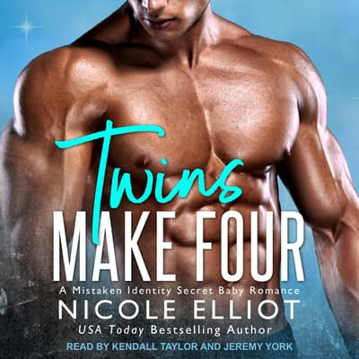 Twins Make Four by Nicole Elliot audiobook