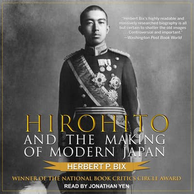 Hirohito and the Making of Modern Japan by Herbert P. Bix audiobook