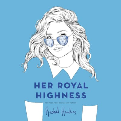 Her Royal Highness by Rachel Hawkins audiobook