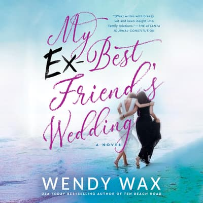 My Ex-Best Friend's Wedding by Wendy Wax audiobook