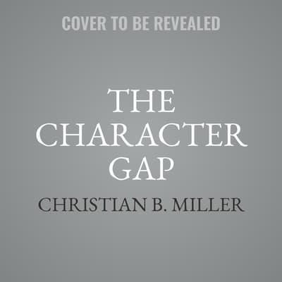 The Character Gap by Christian B. Miller audiobook