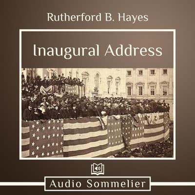 Inaugural Address by Rutherford B. Hayes audiobook