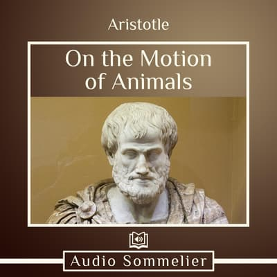On the Motion of Animals by Aristotle audiobook