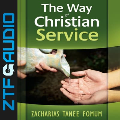 The Way of Christian Service by Zacharias Tanee Fomum audiobook