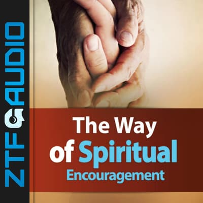The Way of Spiritual Encouragement by Zacharias Tanee Fomum audiobook