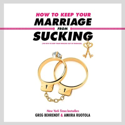 How to Keep Your Marriage from Sucking by Greg Behrendt audiobook