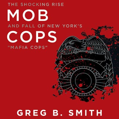 Mob Cops by Greg B. Smith audiobook