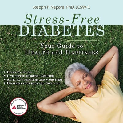 Stress-Free Diabetes by Joseph P. Napora, PhD, LCSW-C audiobook