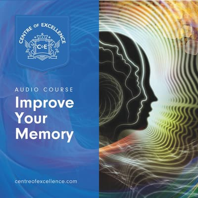 Improve Your Memory by Centre of Excellence audiobook