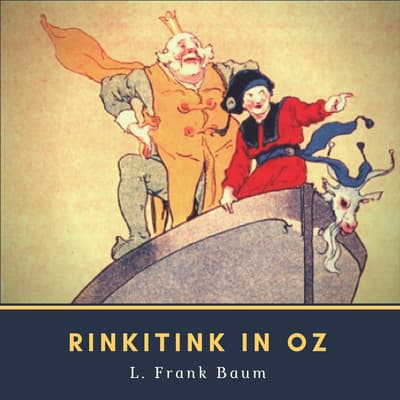 Rinkitink in Oz by L. Frank Baum audiobook