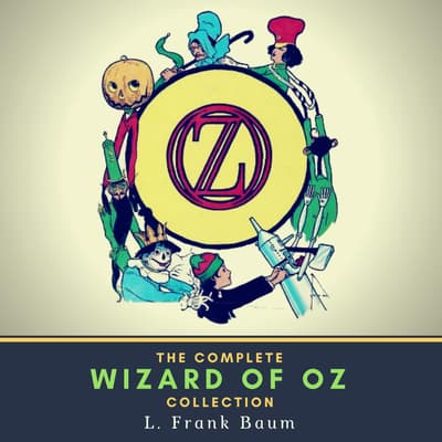 The Complete Wizard of Oz Collection by L. Frank Baum audiobook