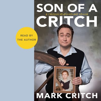 Son of a Critch by Mark Critch audiobook