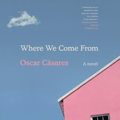Where We Come From by Oscar Casares audiobook