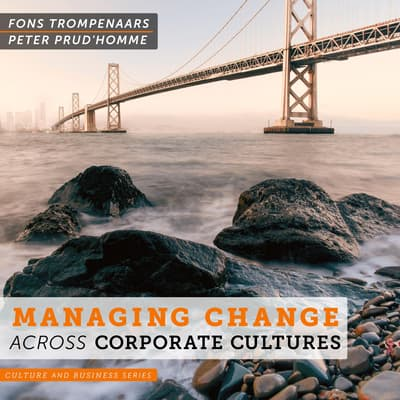 Managing Change Across Corporate Cultures by Fons Trompenaars audiobook