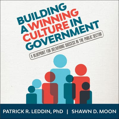 Building A Winning Culture In Government by Shawn D.  Moon audiobook