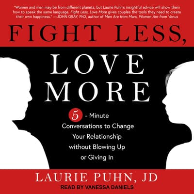 Fight Less, Love More by Laurie Puhn audiobook