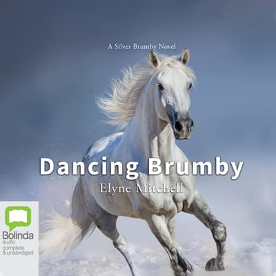 Dancing Brumby by Elyne Mitchell audiobook