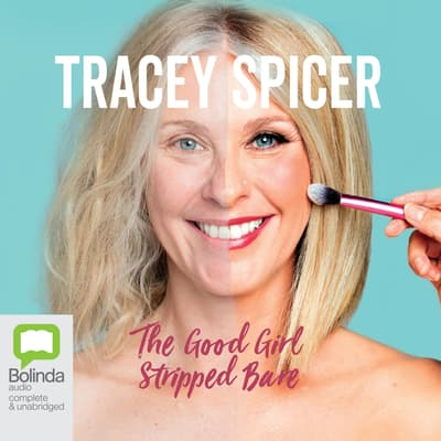 The Good Girl Stripped Bare by Tracey Spicer audiobook