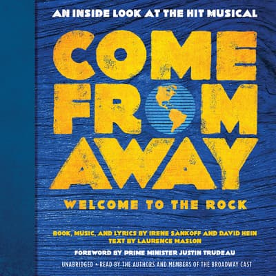 Come from Away: Welcome to the Rock by Irene Sankoff audiobook