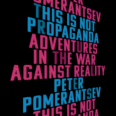 This Is Not Propaganda by Peter Pomerantsev audiobook