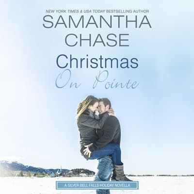 Christmas on Pointe by Samantha Chase audiobook