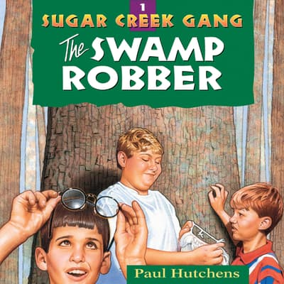 The Swamp Robber by Paul Hutchens audiobook