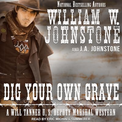 Dig Your Own Grave by J. A. Johnstone audiobook