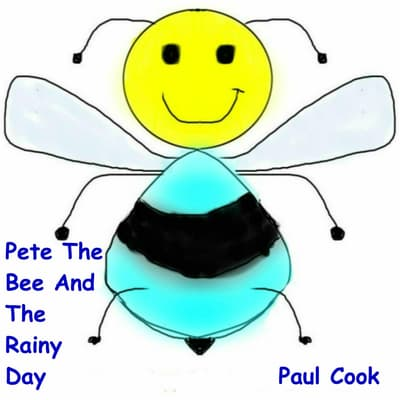Pete the Bee and the Rainy Day by Paul Cook audiobook