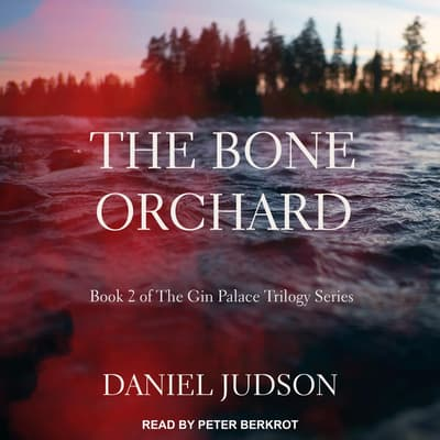 The Bone Orchard by Daniel Judson audiobook