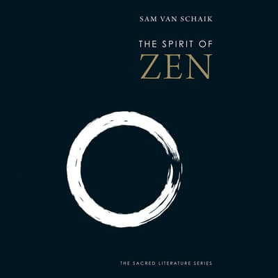 The Spirit of Zen by Sam van Schaik audiobook