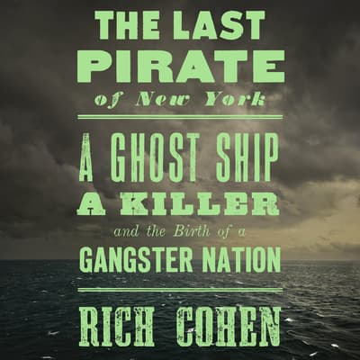 The Last Pirate of New York by Rich Cohen audiobook