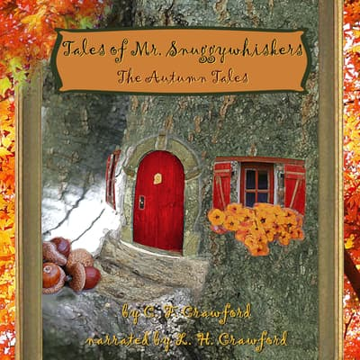 Tales of Mr. Snuggywhiskers: The Autumn Tales by C. F. Crawford audiobook