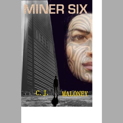 Miner Six by C. J. Maloney audiobook