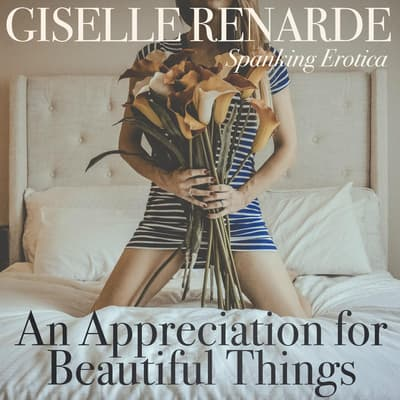 An Appreciation for Beautiful Things by Giselle Renarde audiobook