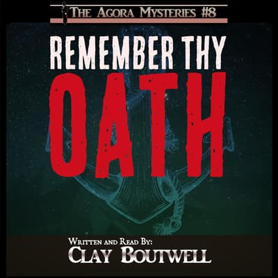 Remember Thy Oath by Clay Boutwell audiobook