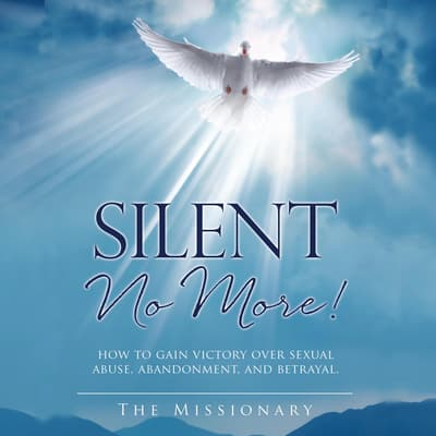 Silent No More! by The Missionary audiobook