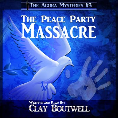 The Peace Party Massacre by Clay Boutwell audiobook