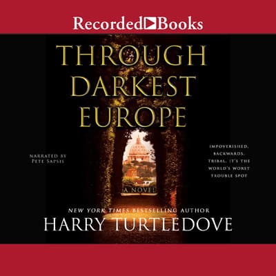 Through Darkest Europe by Harry Turtledove audiobook