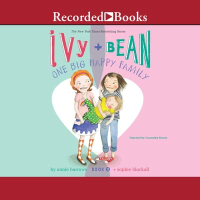 Ivy and Bean: One Big Happy Family by Annie Barrows audiobook