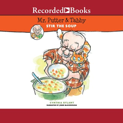 Mr. Putter & Tabby Stir the Soup by Cynthia Rylant audiobook