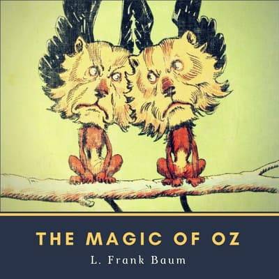 The Magic of Oz by L. Frank Baum audiobook