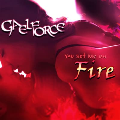 You Set Me On Fire  by Gael Force audiobook