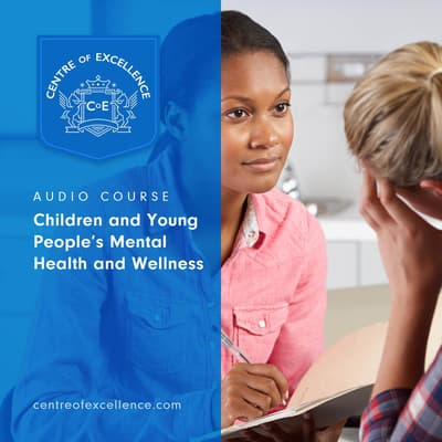 Children and Young People's Mental Health and Wellness by Centre of Excellence audiobook